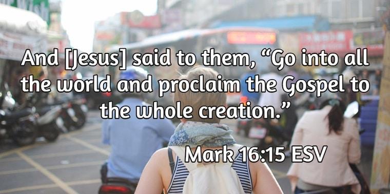 Mark 16:15 Proclaim the Gospel